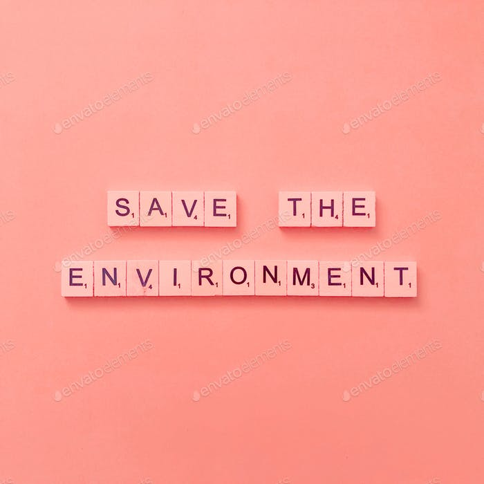 Save the environment.