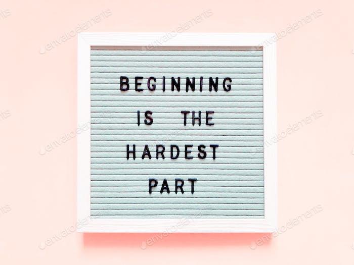 Beginning is the hardest part.