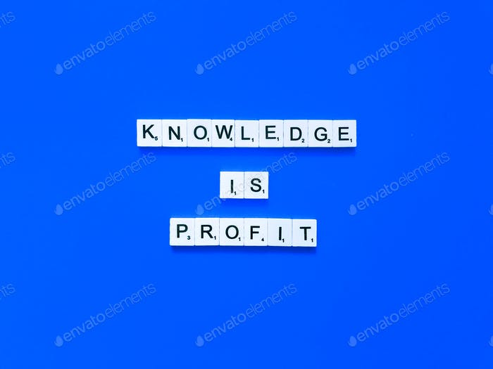 Knowledge is profit.