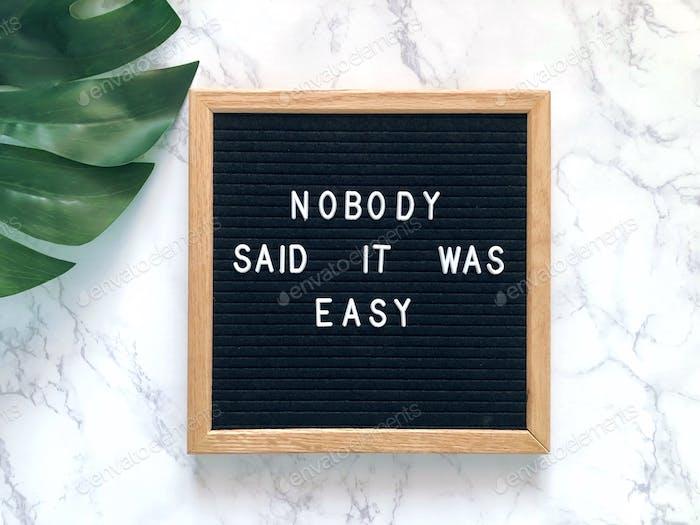 Niemand sagte, es sei einfach