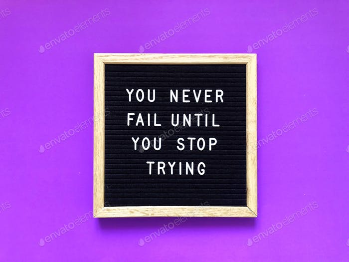 Keep trying & Never quit