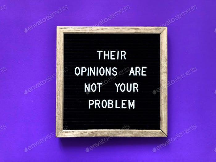Sus opiniones no son tu problema