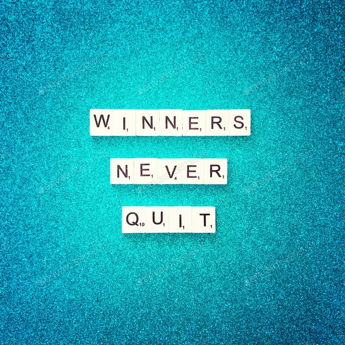 Winners never quit. Quote.