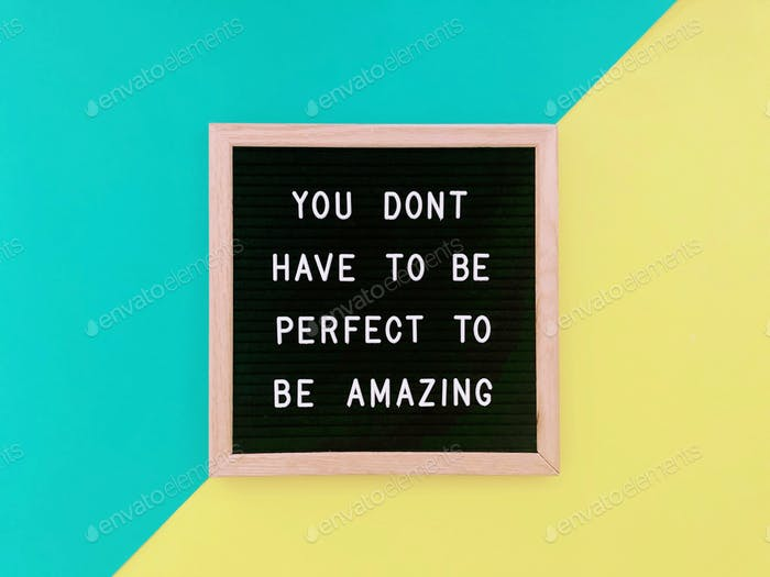 You don't have to be perfect to be amazing. Quote. Quotes. Great quotes. Inspiring. Inspirational.