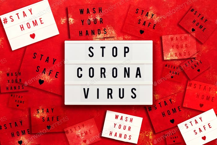 STOP CORONA VIRUS, STAY HOME, STAY SAFE and WASH YOUR HANDS written in light box