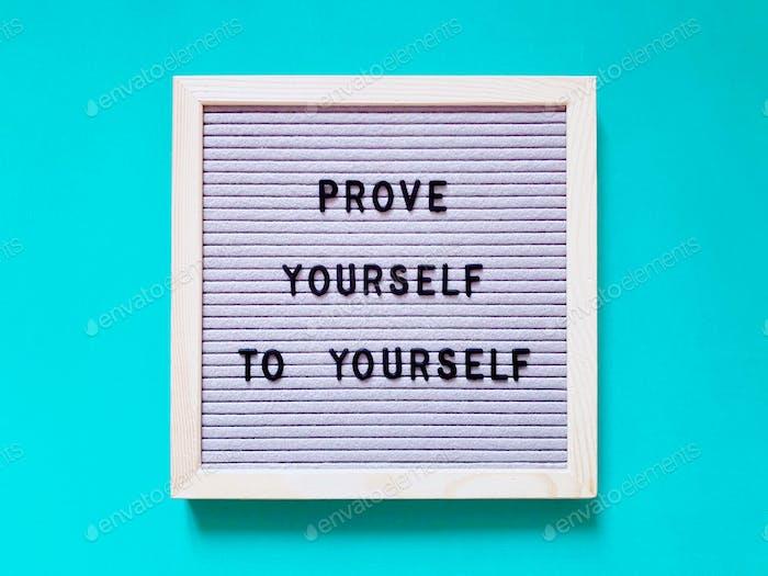 Beweisen Sie sich selbst