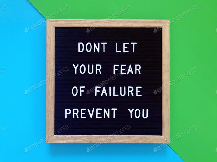 Don't let your fear of failure hold you back