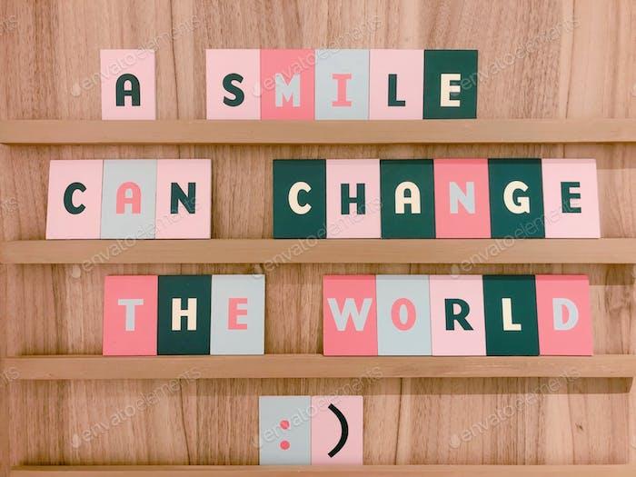 Una sonrisa puede cambiar el mundo