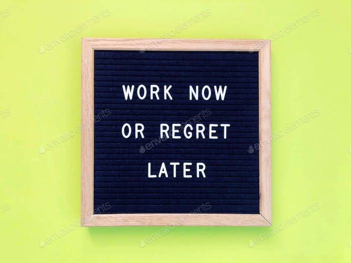 Work now or regret later. Quote. Quotes. Self motivation. Life motivation.