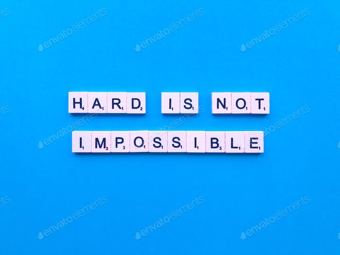 Hard is not impossible.
