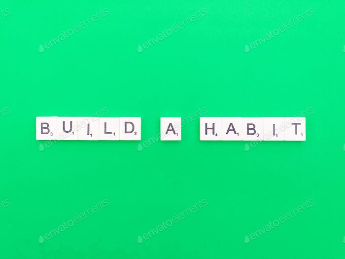 Bauen Sie eine Gewohnheit