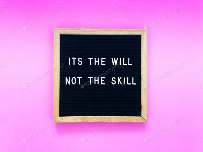 It's the will, not the skill