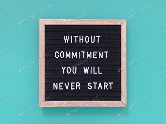 Sin compromiso, nunca comenzarás