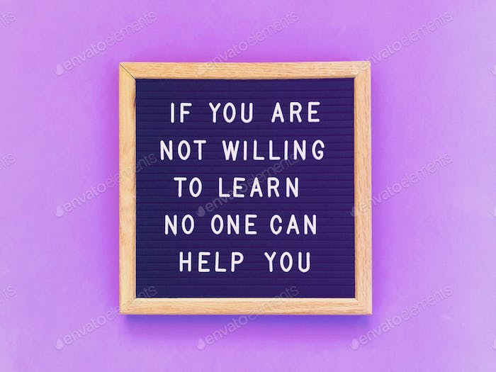 If you are not willing to learn no one can help you