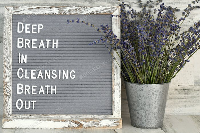Deep Breath In, Cleansing Breath Out sign with lavender