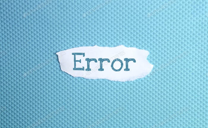 a torn paper written with inscription error on a blue background