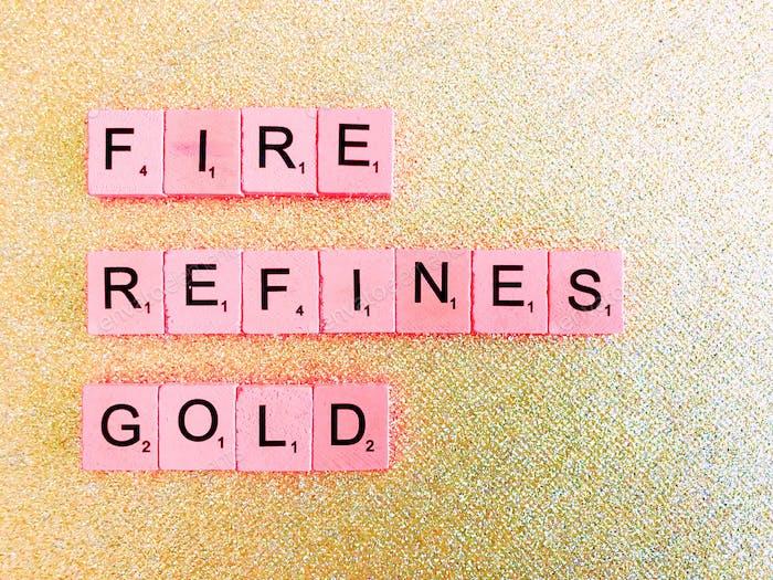 Feuer verfeinert Gold. Scrabble.