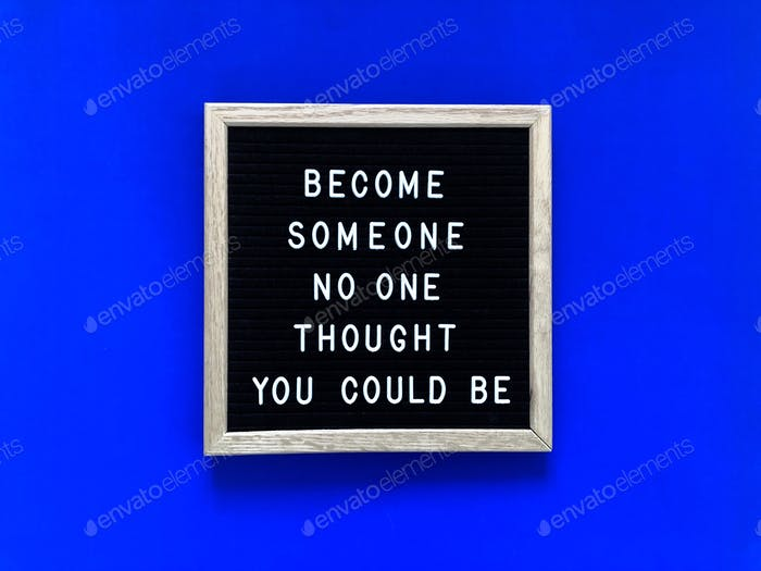 Become someone no one thought you could be