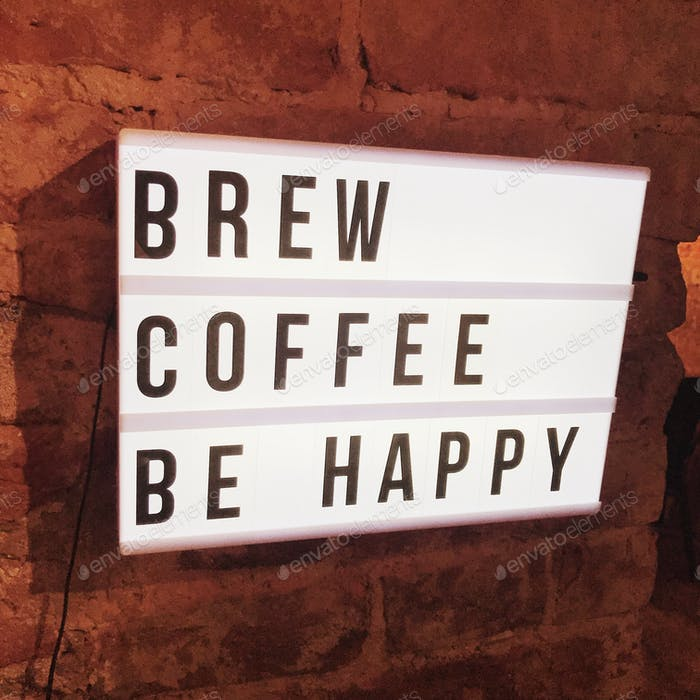 Brew coffee be happy