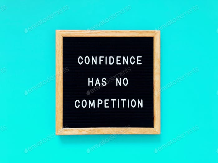 Confidence has no competition.