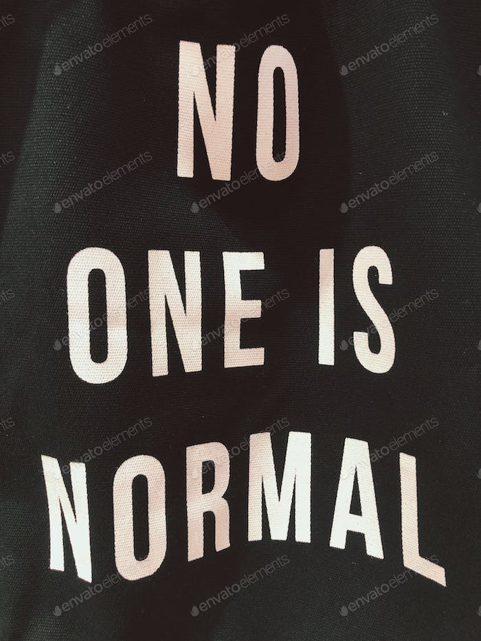 No one is normal. Words in the wild.