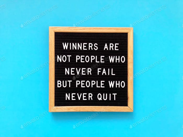 Winners are people who never quit