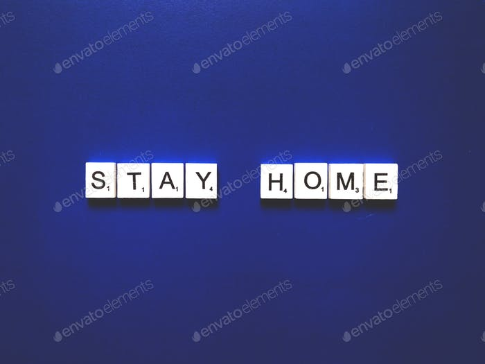 Stay home.