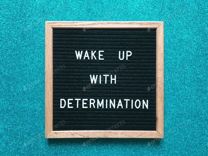 Wake up with determination. Quote. Quotes.