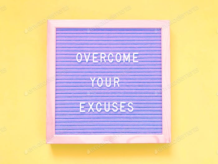 Overcome your excuses. Quote.