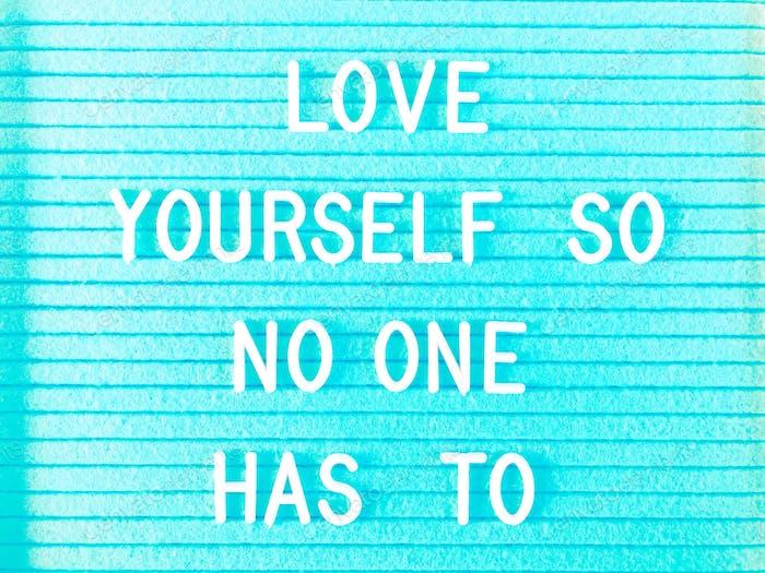 Ámate a ti mismo para que nadie tenga que