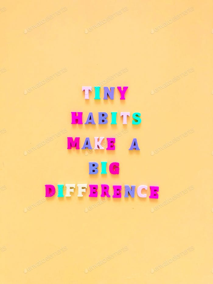 Tiny habits make a big difference